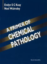 A Primer for Chemical Pathology :  A Diagnostic Approach - E.S.C. Koay