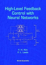 High-Level Feedback Control with Neural Networks : An Integrative Theory of Communication and Cross-C... - F.L. Lewis