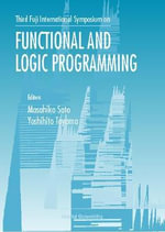 Functional and Logic Programming : Proceedings of the Third Fuji International Symposium AIST, Kyoto, Japan 2-4 April, 1998 :  Proceedings of the Third Fuji International Symposium AIST, Kyoto, Japan 2-4 April, 1998
