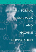 An Introduction to Formal Languages and Machine Computation - Song Y. Yan
