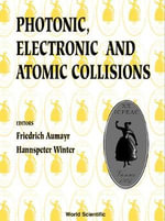 Photonic, Electronic and Atomic Collisions : Invited Papers of the 20th International Conference on the Physics of Electronic and Atomic Collisions, Vienna, Austria, 23-29 July 1997 :  Invited Papers of the 20th International Conference on the Physics of Electronic and Atomic Collisions, Vienna, Austria, 23-29 July 1997