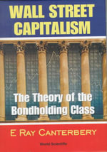 Wall Street Capitalism : The Theory of the Bondholding Class - E. Ray Canterbery