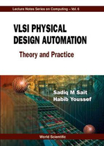 VLSI Physical Design Automation Theory and Practice : Theory and Practice - Sadiq M. Sait