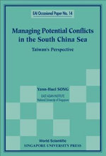 Managing Potential Conflicts in the South China Sea : Taiwan's Perspective - Yann-Huei Song