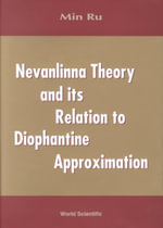 Nevanlinna Theory and Its Relation to Diophantine Approximation :  Complex Analytic Dynamical Systems - Min Ru