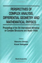 Perspectives of Complex Analysis, Differential Geometry and Mathematical Physics : Proceedings of the 5th International Workshop on Complex Structures and Vector Fields St.Konstantin, Bulgaria 3-9 September 2000