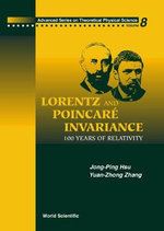 Lorentz and Poincare Invariance : 100 Years of Relativity :  100 Years of Relativity - Jong-Ping Hsu