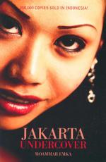 Jakarta Undercover : Jakarta Undercover - Moammar Emka