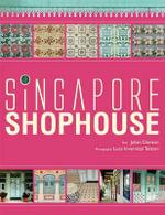 Singapore Shophouse - Julian Davison