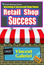 Retail Shop Success - Vincent Gabriel