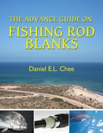 The Advance Guide on Rod Blanks - Daniel Chee