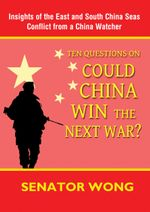 Ten Questions On Could China Win the Next War? - Senator Wong
