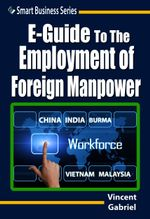 E-Guide To The Employment of Foreign Manpower - Vincent Gabriel