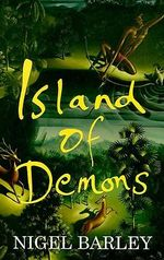 Island of Demons : The Tale of Captain Lauterbach and the Singapore M... - Nigel Barley