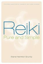 Reiki, Pure and Simple - Elaine Hamilton Grundy