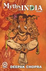MYTHS OF INDIA - VOL. 01 Issue 1 - Deepak Chopra