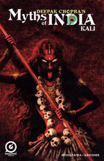 MYTHS OF INDIA : KALI Issue 1 - Deepak Chopra