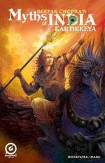 MYTHS OF INDIA : KARTHIKEYA Issue 1 - Deepak Chopra