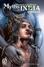 MYTHS OF INDIA : ANDHAKA Issue 1 - Deepak Chopra