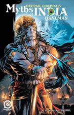 MYTHS OF INDIA : HANUMAN Issue 1 - Deepak Chopra