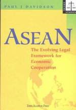ASEAN : The Evolving Legal Framework for Economic Co-Operation - P. J. Davidson