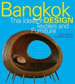 Bangkok Design: Thai Ideas in Textiles and Furniture :  Thai Ideas in Textiles and Furniture - Brian Mertens