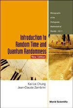 Introduction to Random Time and Quantum Randomness : Monographs of the Portuguese Mathematical Society - Kai Lai Chung