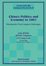 China's Politics and Economy in 2003 : Meeting the Post-congress Challenges - John Wong