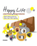 Happy Life : Latest Product Design Collection - Wang Shaoqiang