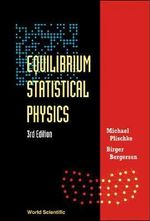 Equilibrium Statistical Physics - Michael Plischke