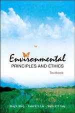 Environmental Principles and Ethics : (With Field Trip Guide) - Ming H. Wong