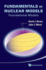 Fundamentals of Nuclear Models : Foundational Models - David J. Rowe