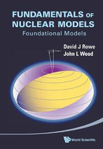 Fundamentals of Nuclear Models : Foundational Models - David J. Rowe