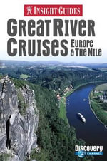 Insight Guides : Great River Cruises of Europe & the Nile
