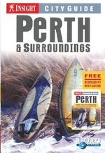Perth and Surroundings : Insight City Guide - Apa Publications