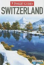 Insight Guides : Switzerland - Insight