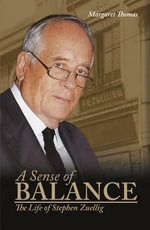 A Sense of Balance : The Life of Stephen Zuellig - Margaret Thomas