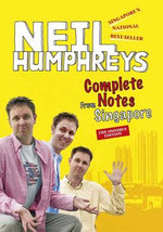 Complete Notes from Singapore : The Omnibus Edition - Neil Humphreys