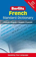 Berlitz: French Standard Dictionary : French-English : Anglais-Franethcais - Berlitz Publishing