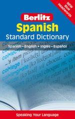 Berlitz: Spanish Standard Dictionary : Spanish-English : Ingles - Espanol - Berlitz Publishing
