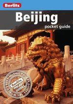 Berlitz : Beijing Pocket Guide - Hermie Van Laar