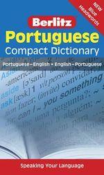 Berlitz Language: Portuguese Compact Dictionary : Portuguese - English, English - Portuguese - Berlitz Publishing