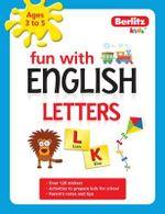 Berlitz Language : Fun with English: Letters (3-5 Yrs) - Berlitz Publishing