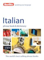 Berlitz : Italian Phrase Book & Dictionary