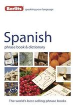 Berlitz : Spanish Phrase Book & Dictionary