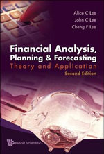 Financial Analysis, Planning and Forecasting : Theory and Application :  Theory and Application - Alice C. Lee
