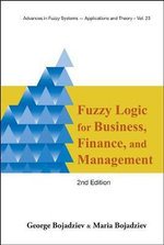 Fuzzy Logic for Business, Finance, and Management - George Bojadziev