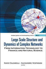 Large Scale Structure and Dynamics of Complex Networks : From Information Technology to Finance and Natural Science