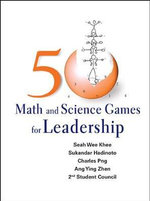 50 Math and Science Games for Leadership - Seah Wee Khee