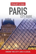 Insight Guides : Paris City Guide - Insight
